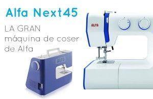 Opiniones Máquina de coser alfa next 45